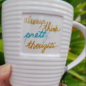 """NWT - """"Always Think Pretty Thoughts"""" - Mug"""
